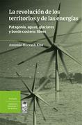 La Revolucion De Los Territorios Y De Las Energias - Antonio Horvath - Lom