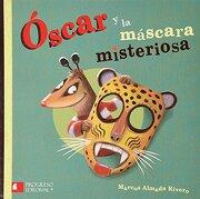 Óscar Y La Máscara Misteriosa / Oscar And The Mysterious Mask - Marcos Almada Rivero - Lectorum Pubns