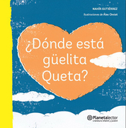 ¿Dónde Está Guelita Queta? - Nahir Gutierrez - Planeta Lector