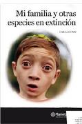 Mi Familia y Otras Especies en Extincion - Carla Gunn - Planeta Lector