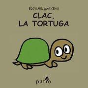 Clac, la Tortuga - Edouard Manceau - Lectorum Pubns