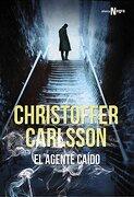 El Agente Caído (Alianza Literaria (Al) - Alianza Negra) - Christoffer Carlsson - Alianza Editorial