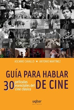 portada Guia Para Hablar de Cine. 30 Peliculas Esenciales del Cine Clasico