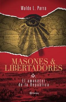 portada Masones y Libertadores: El amanecer de la República