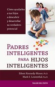 Padres Inteligentes Para Hijos Inteligentes - Kennedy-Moore, Eileen/Lowenthal, Mark S. - Taller Del Éxito