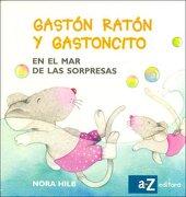 Gaston Raton y Gastoncito en el mar de las - Nora Hilb - Az Editores