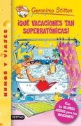 Que Vacaciones tan Superratonicas - Geronimo Stilton - DESTINO