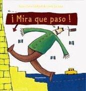 Mira que Paso! (Castellano (Kalandraka)) - Anne Claire Leveque - Kalandraka Editora, S.L.