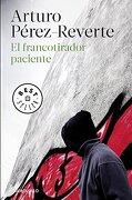 El Francotirador Paciente - ARTURO PÉREZ-REVERTE - Debolsillo
