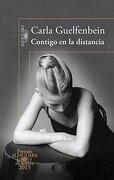 Contigo en la Distancia (Premio Alfaguara 2015) - Carla Guelfenbein - Alfaguara