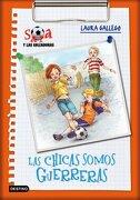 Sara y las goleadoras 2. Las chicas somos guerrera (Spanish Edition) - Laura Garcí - Planeta