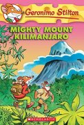 Mighty Mount Kilimanjaro (Geronimo Stilton, no. 41) (libro en inglés) - Geronimo Stilton - Scholastic