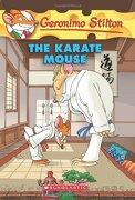 The Karate Mouse (Geronimo Stilton, no. 40) (libro en inglés) - Geronimo Stilton - Scholastic