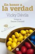 En Honor a la Verdad - Vicky Dávila - Ediciones B