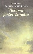 Vladimir, Pintor de Nubes - Rainer Maria Rilke - Eneida Editorial S.L.