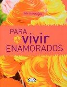 201 Mensajes Para Vivir Enamorados Nv - VERGARA & RIBA - Vergara y Riba editoras