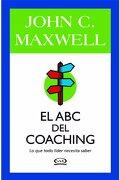 Abc del Coaching lo que Todo Lider Necesita Saber - Maxwell John C. - V & R  Editoras