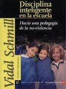 Disciplina Inteligente en la Escuela - Vidal Schmill - Producciones Educacion Aplicad