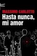 Hasta nunca, mi amor (Emecé) - Massimo Carlotto - Emecé