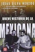 Breve Historia de la Revolución Mexicana, ii. La Etapa Constitucionalista y la Lucha de Facciones - Jesús Silva Herzog - Fondo de Cultura Económica