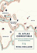 El Atlas Comestible - Mina Holland - Roca Editorial