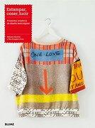 Estampar, Coser, Lucir: Proyectos Creativos de Diseño Textil Digital - Melanie Bowles - Blume