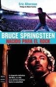 Bruce Springsteen Nacido Para El Rock (Ma Non Troppomusica) - Eric Alterman - Ma Non Troppo (robin Book)
