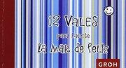 12 Vales Para Hacerte la mar de Feliz - GROH VERLAG - EDITORIAL GROH