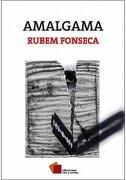 Amalgama - Rubem Fonseca - Cal Y Arena