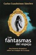 Los Fantasmas del Espejo - Ing. Carlos Cuauhtémoc Sánchez - Editorial Diamante