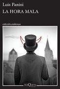 La Hora Mala (Spanish Edition) - Luis Panini - Tusquets Mexico