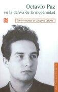 Octavio paz en la Deriva de la Modernidad - Lafaye; Jacques - Fondo de Cultura Económica USA
