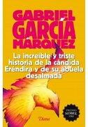 INCREIBLE Y TRISTE HISTORIA DE LA CANDIDA ERENDIRA Y DE SU A - GABRIEL GARCIA MARQUEZ - EDITORIAL PLANETA MEXICANA, S.A. DE C.V.