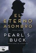 El Eterno Asombro - Pearl S. Buck - Ediciones B