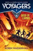 Voyagers 2: Juego de Llamas - D. J. Machale - Alfaguara