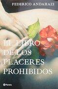 El Libro De Los Placeres Prohibidos - Federico Andahazi - Planeta