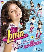 Soy Luna - Un Libro Para Rollear