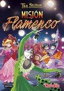 Misión Flamenco: Tea Stilton 16 - Tea Stilton - Destino Infantil & Juvenil