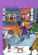 Mama por que Nadie es Como Nosotros? - Pescetti Luis Maria - Loqueleo
