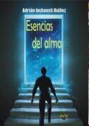 Esencias Del Alma - Adrián Inchausti Ibáñez - Ediciones Atlantis