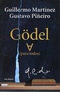 Godel Para Todos - Martinez Guillermo,Piñeiro Gustavo - Seix Barral