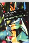 Correspondencia - Vasil Vasil'evich Kandinski,Franz Marc - Sintesis