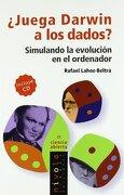 ¿Juega DARWIN a los DADOS?: Simulando la evolución en el ordenador (Ciencia abierta) - Rafael Lahoz-Beltrá - Nivola