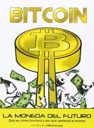 Bitcoin: La Moneda del Futuro: Qué es, Cómo Funciona y por qué Cambiará el Mundo - Juan Manuel González Otero - Unión Editorial