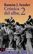 Cronica Del Alba 2 / Alba 2 Chronic (Literatura Espanola / Spanish Literature) - Ramon J. Sender - Alianza Editorial