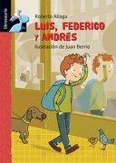 Luis, Federico y Andres (Librosaurio + 6 Años) - Roberto Aliaga Sanchez - Macmillan Literatura Infantil y Juvenil