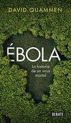 Ébola: La Historia de un Virus Mortal - David Quammen - Debate