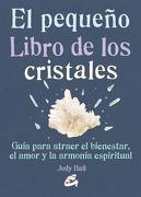 El Pequeño Libro de los Cristales - Judy Hall - Gaia Ediciones