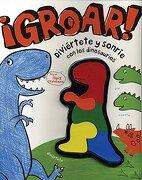 ¡Groar! Diviértete y Sonríe con los Dinosaurios - Parragon - Parragon