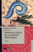 Historia Critica de la Poesia Mexicana. Tomo i. - Rogelio Guedea - Fondo De Cultura Economica Usa